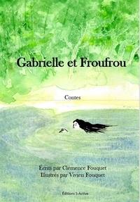 Fouquet Clemence - Gabrielle et Froufrou.