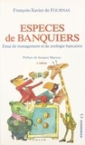 Fournas - Espèces de banquiers - Essai de management et de zoologie bancaires.