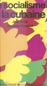 Fournial et  Ortiz - Le Socialisme à la cubaine.