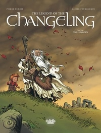 Fourquemin et  Dubois - The Legend of the Changeling - Volume 1 - The Unbidden - The Unbidden.