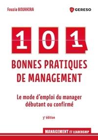 Fouzia Boukhira - 101 bonnes pratiques de management - Le mode d'emploi du manager débutant ou confirmé.