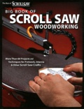 Fox Chapel Publishing - Big Book of Scroll Saw Woodworking - More Than 60 Projects and Techniques for Fretwork, Intarsia and Other Scroll Saw Crafts.