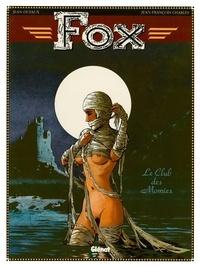 Jean Dufaux - Fox - Tome 05 - Le Club des momies.