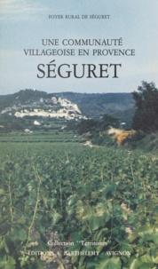 Foyer rural de Séguret - Séguret, une communauté villageoise en Provence.