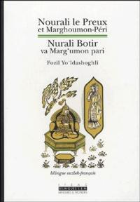 Fozil Yo'ldashoghli - Nourali le Preux et Marghoumon-Péri : Nurali Botir va Marg'Umon pari.