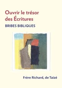 Fr. Richard - Ouvrir le trésor des écritures - bribes bibliques - Brides Bibliques.