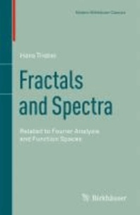 Fractals and Spectra - Related to Fourier Analysis and Function Spaces.