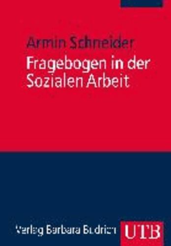 Fragebogen in der Sozialen Arbeit - Praxishandbuch für ein diagnostisches, empirisches und interventives Instrument.