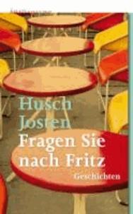 Fragen Sie nach Fritz.