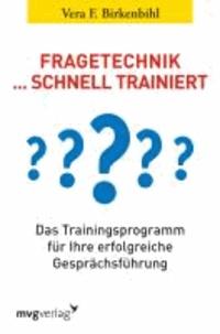 Fragetechnik schnell trainiert - Das Trainingsprogramm für Ihre erfolgreiche Gesprächsführung.