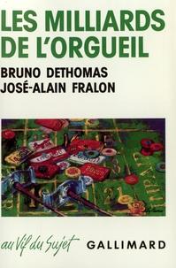 Fralon et  Dethomas - Les milliards de l'orgueil.