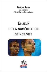 FRANÇOIS BRESSY - Enjeux de la numérisation de nos vies.