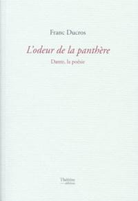 Franc Ducros - L'odeur de la panthère - Dante, la poésie.