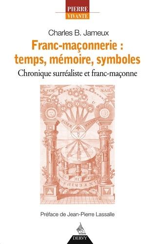 Franc-maçonnerie : temps, mémoire, symboles
