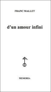 Franc Mallet - D'un amour infini.