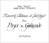 Franc Mallet et Anne-Cécile Mercier - Maisons, châteaux et sortilèges du pays de Guérande.