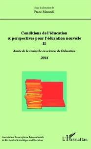 Franc Morandi - Conditions de l'éducation et perspectives pour l'éducation nouvelle N° : Année de la recherche en sciences de l'éducation 2014.