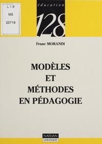 Franc Morandi - Modèles et méthodes en pédagogie.