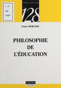 Franc Morandi et René La Borderie - Philosophie de l'éducation.