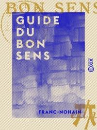 Franc-Nohain - Guide du bon sens.