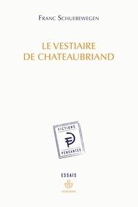 Franc Schuerewegen - Le vestiaire de Chateaubriand.
