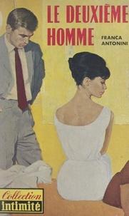 Franca Antonini - Le deuxième homme.