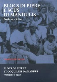 Franca Del Pino-Potapieff et Danilo Vezzio - Blocs de pierre et coquilles d'amandes - Les Italiens du Frioul à Lyon, édition français-italien-frioulan.