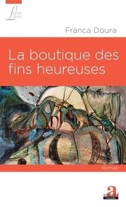 Franca Doura - La boutique des fins heureuses.