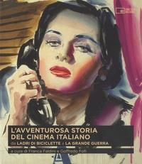 Franca Faldini - L'Avventurosa Storia Del Cinema Italiano - Volume 2 : Da Ladri di biciclette a La grande guerra.