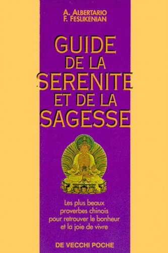 Franca Feslikenian et Adèle Albertario - Guide de la sérénité et de la sagesse - Les plus beaux proverbes chinois....