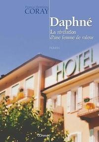 Franca Henriette Coray - Daphné - La révélation d'une femme de valeur.