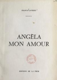 Franca Lavezzi - Angèla, mon amour.