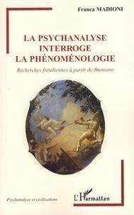 Franca Madioni - La psychanalyse interroge la phénoménologie - Recherches freudiennes à partir de Brentano.
