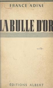 France Adine - La bulle d'or.