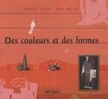 France Alessi et Eric Battut - Des couleurs et des formes.