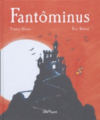 France Alessi et Eric Battut - Fantôminus.