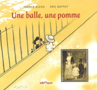 France Alessi et Eric Battut - Une balle, une pomme.