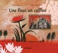 France Alessi et Eric Battut - Une fleur, un caillou.