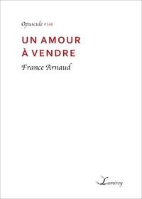 France Arnaud - Un amour à vendre.