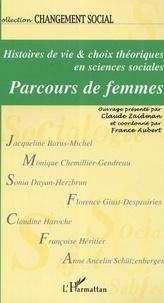 France Aubert et Claude Zaidman - Parcours de femmes - Histoires de vie et choix théoriques en sciences sociales.