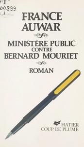 France Auwar et Jacques Cortès - Ministère Public contre Bernard Mouriet.