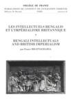 France Bhattacharya - Les intellectuels bengalis et l'impérialisme britannique.