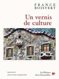 France Boisvert - Un vernis de culture.
