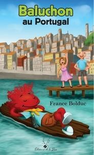 France Bolduc - Baluchon au Portugal.
