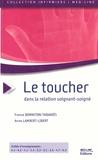 France Bonneton-Tabariés et Anne Lambert-Libert - Le Toucher dans la relation soignant-soigné.