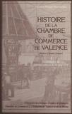 France Bouchardeau et Philippe Bouchardeau - Histoire de la Chambre de Commerce de Valence (1) : La formation du patronat drômois au XIXe siècle.
