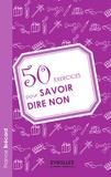 France Brécard - 50 exercices pour savoir dire non.