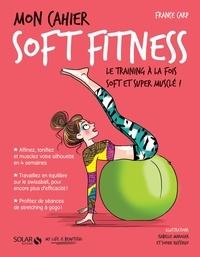 France Carp - Mon cahier soft fitness.