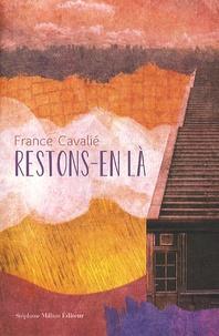 France Cavalié - Restons-en là.