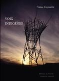 France Cayouette et Christopher Varady-Szabo - Voix indigènes.